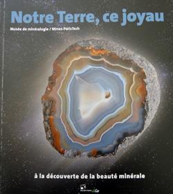 Notre Terre, ce joyaux : exposition de minéralogie.