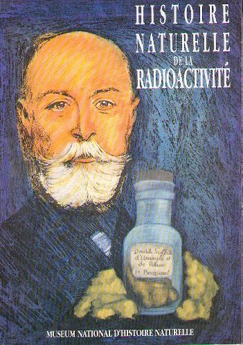 Histoire naturelle de la radioactivité [hors série]