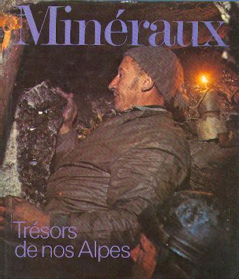 Minéraux, trésors de nos Alpes. [livre].