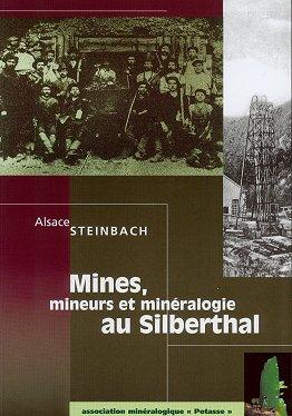 Le livre Mine, mineurs et minéralogie au Silberthal en vente sur ce site.