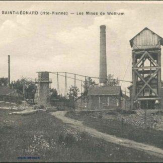 """Carte Postale Ancienne (CPA) : """"Saint-Léonard, Haute-Vienne, les mines de Wolfram""""."""