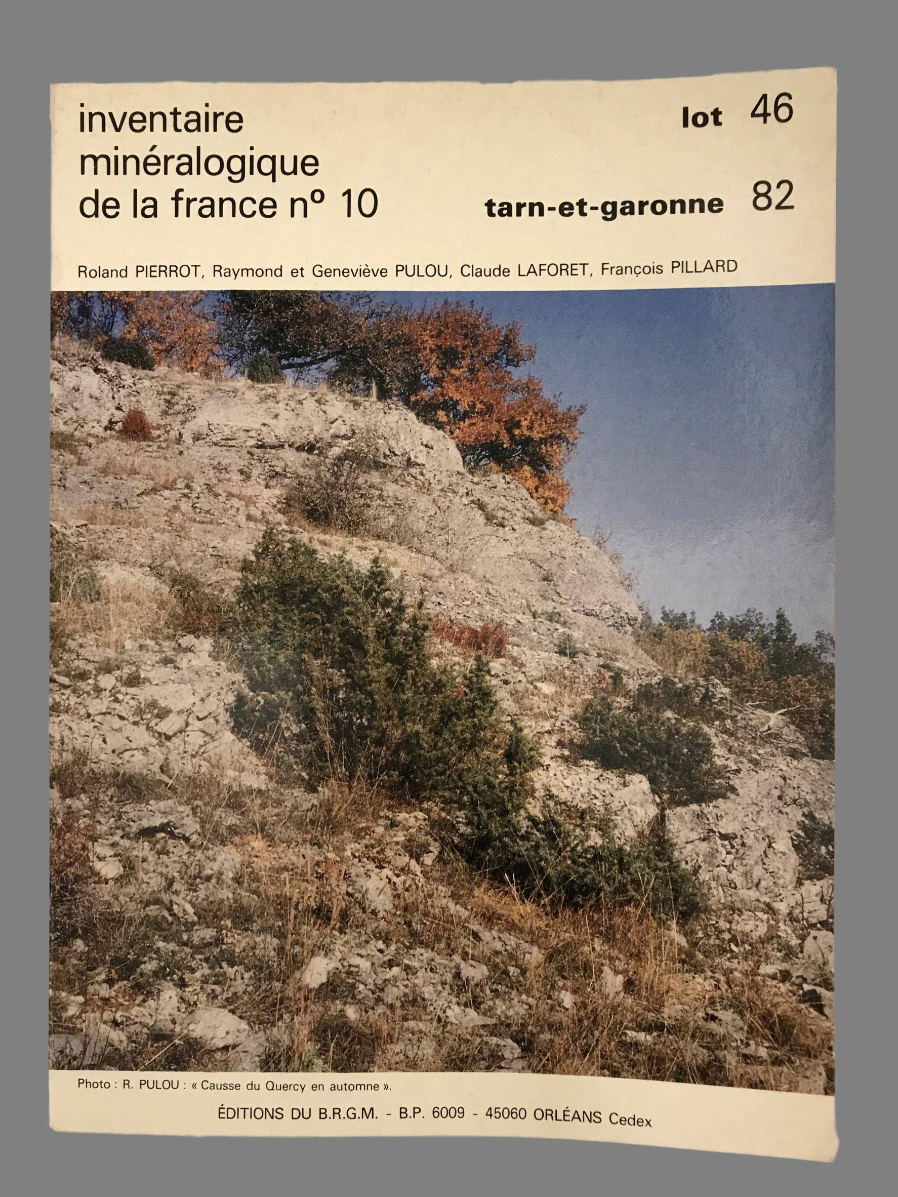 Inventaire minéralogique de la France : Lot (46) + Tarn et Garonne (82)